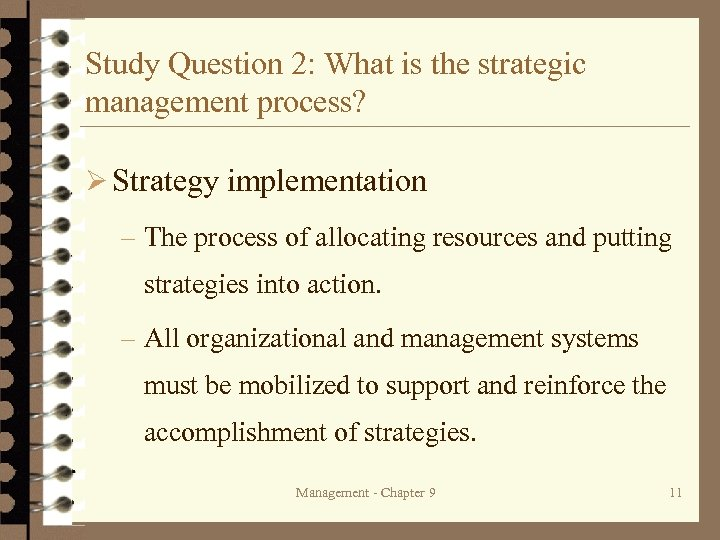 Study Question 2: What is the strategic management process? Ø Strategy implementation – The