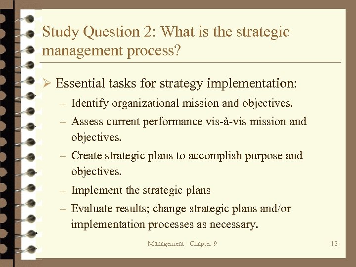 Study Question 2: What is the strategic management process? Ø Essential tasks for strategy