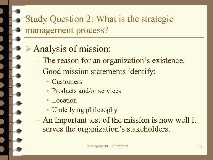 Study Question 2: What is the strategic management process? Ø Analysis of mission: –