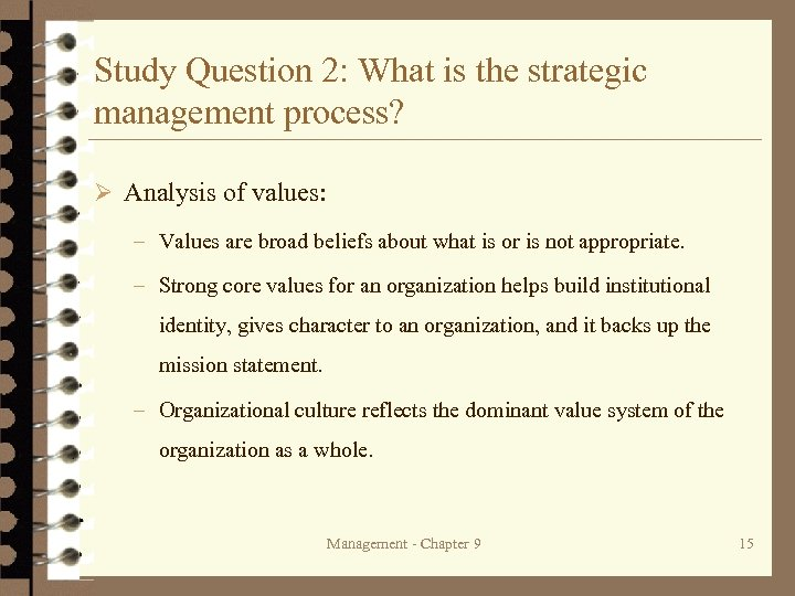 Study Question 2: What is the strategic management process? Ø Analysis of values: –