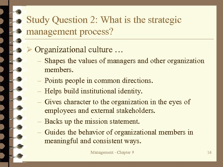 Study Question 2: What is the strategic management process? Ø Organizational culture – Shapes