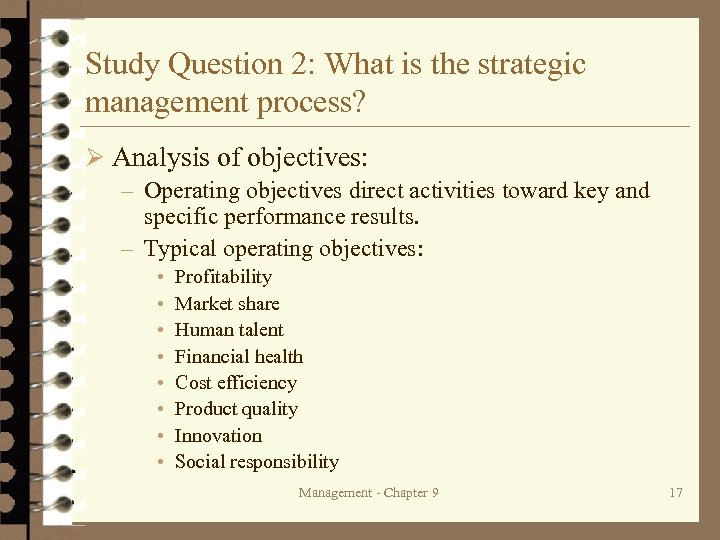 Study Question 2: What is the strategic management process? Ø Analysis of objectives: –