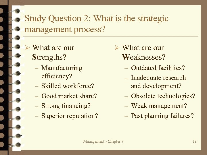 Study Question 2: What is the strategic management process? Ø What are our Strengths?