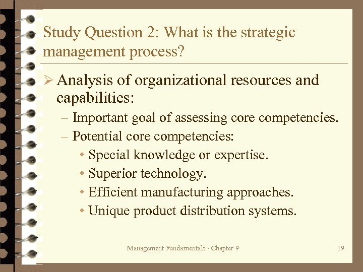 Study Question 2: What is the strategic management process? Ø Analysis of organizational resources