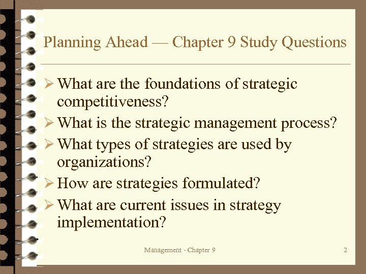 Planning Ahead — Chapter 9 Study Questions Ø What are the foundations of strategic