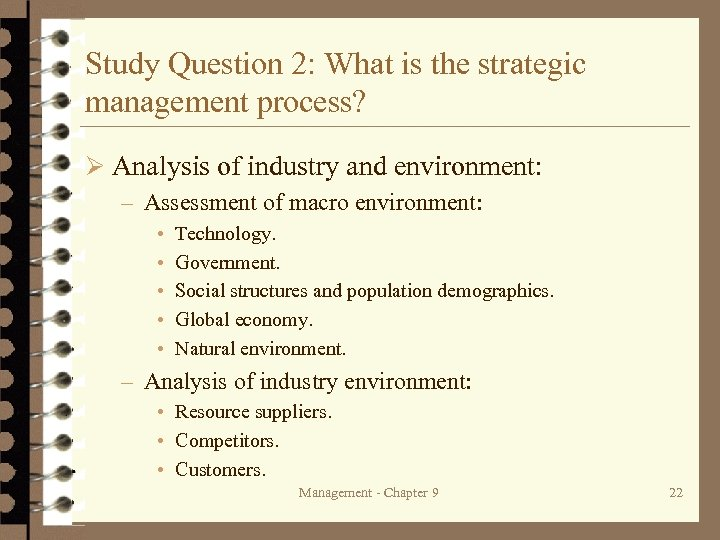 Study Question 2: What is the strategic management process? Ø Analysis of industry and