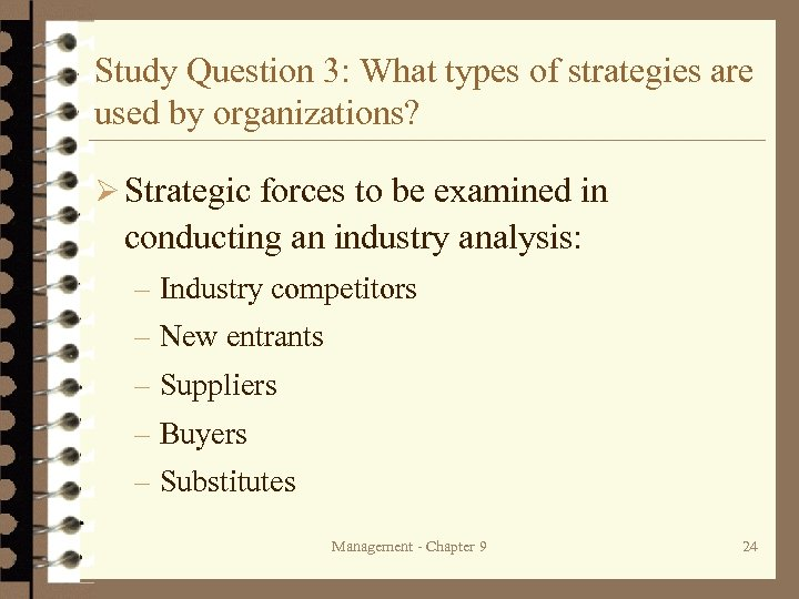 Study Question 3: What types of strategies are used by organizations? Ø Strategic forces