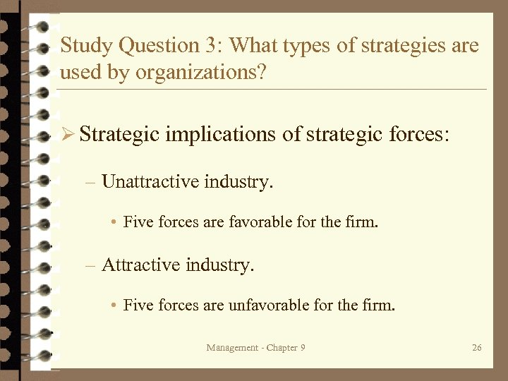 Study Question 3: What types of strategies are used by organizations? Ø Strategic implications