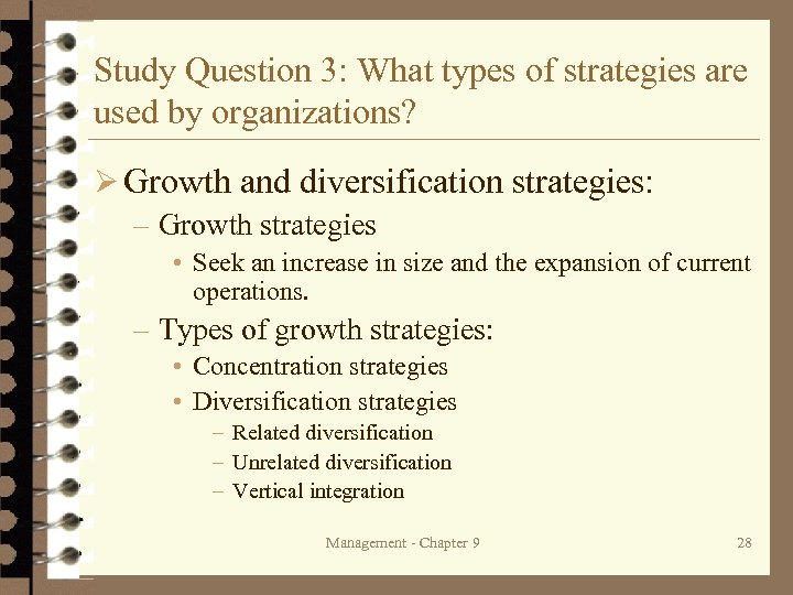 Study Question 3: What types of strategies are used by organizations? Ø Growth and