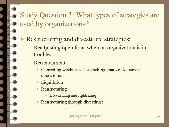 Study Question 3: What types of strategies are used by organizations? Ø Restructuring and