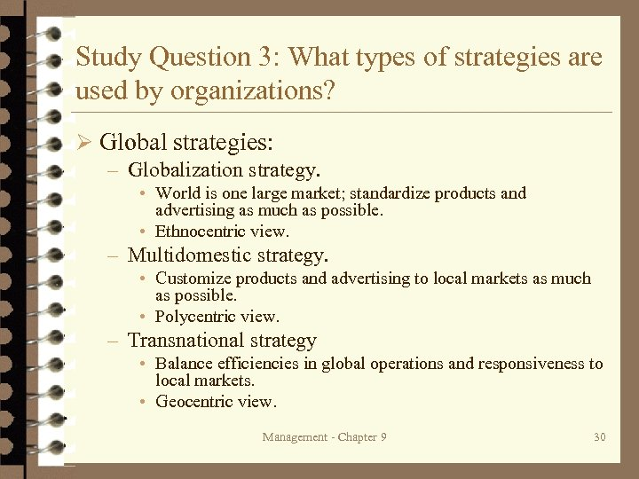 Study Question 3: What types of strategies are used by organizations? Ø Global strategies: