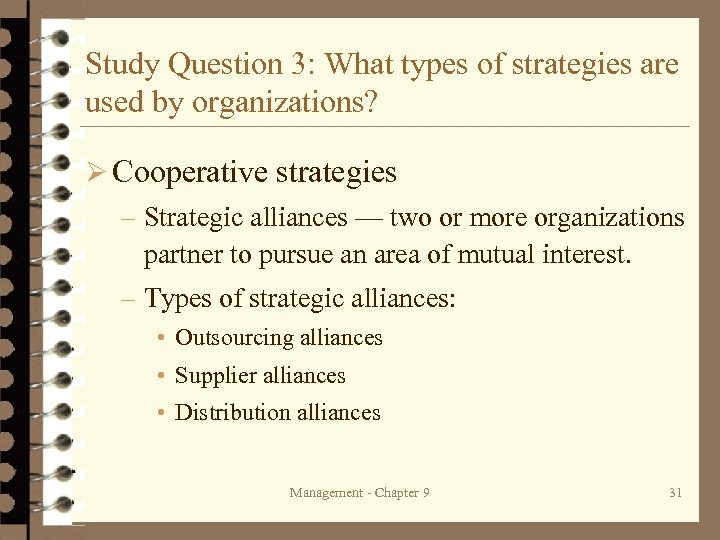 Study Question 3: What types of strategies are used by organizations? Ø Cooperative strategies