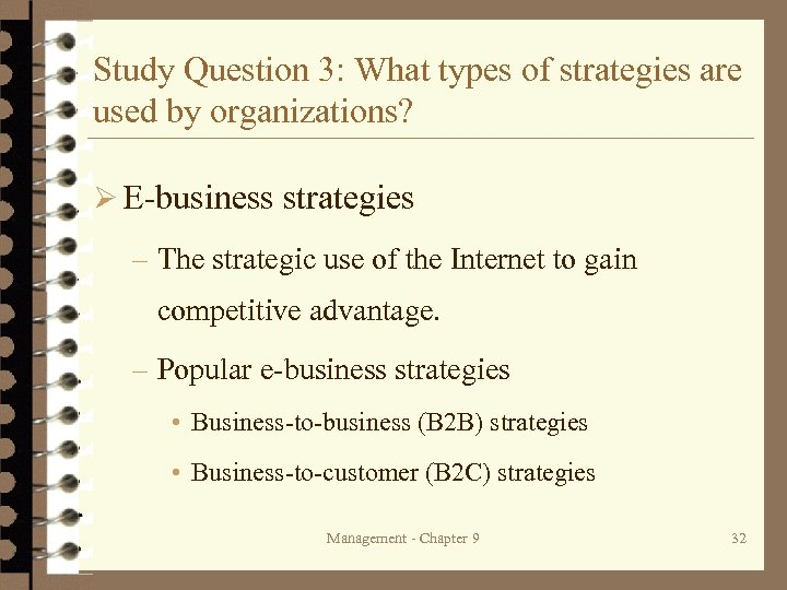 Study Question 3: What types of strategies are used by organizations? Ø E-business strategies