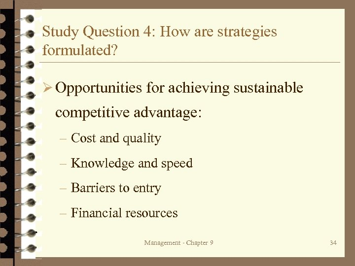 Study Question 4: How are strategies formulated? Ø Opportunities for achieving sustainable competitive advantage: