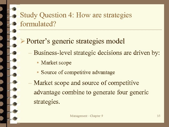 Study Question 4: How are strategies formulated? Ø Porter's generic strategies model – Business-level