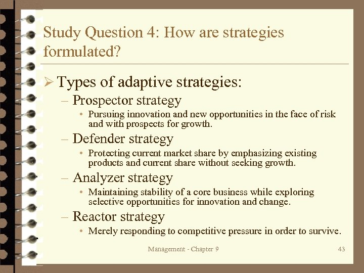Study Question 4: How are strategies formulated? Ø Types of adaptive strategies: – Prospector