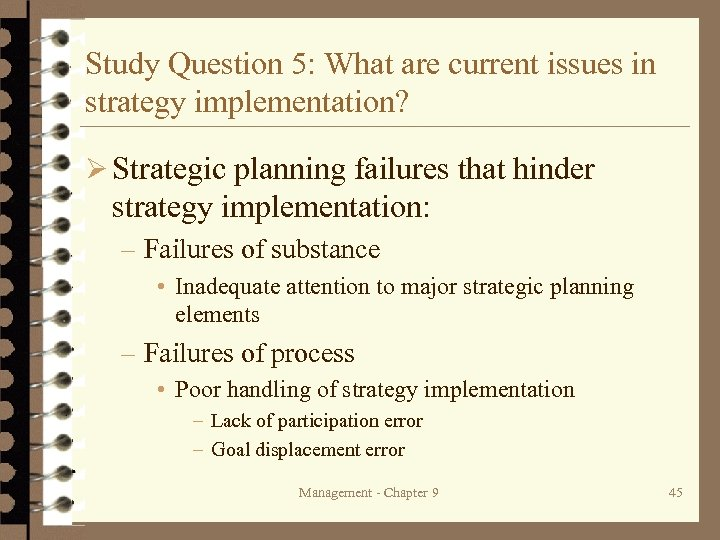 Study Question 5: What are current issues in strategy implementation? Ø Strategic planning failures
