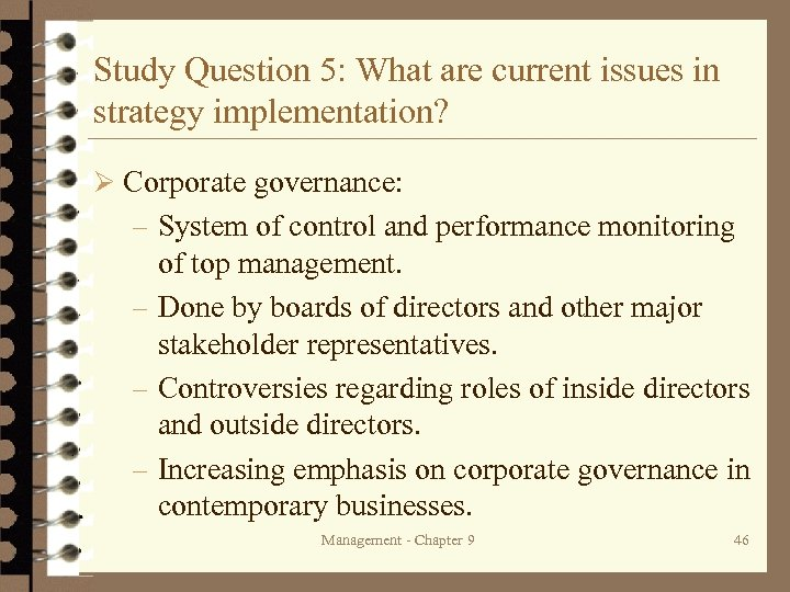 Study Question 5: What are current issues in strategy implementation? Ø Corporate governance: –