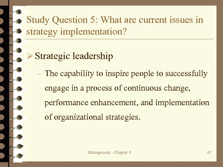 Study Question 5: What are current issues in strategy implementation? Ø Strategic leadership –