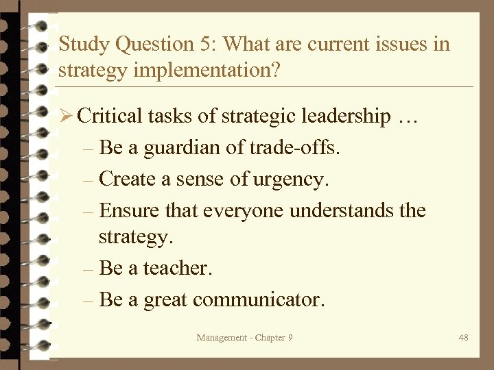 Study Question 5: What are current issues in strategy implementation? Ø Critical tasks of