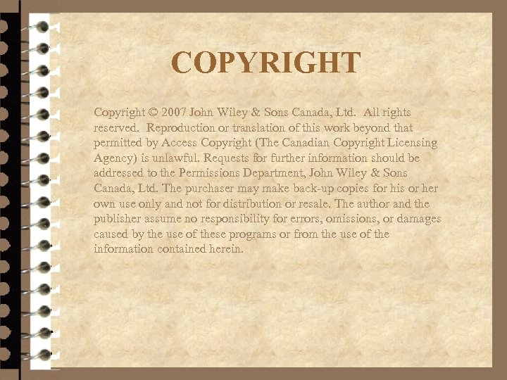 COPYRIGHT Copyright © 2007 John Wiley & Sons Canada, Ltd. All rights reserved. Reproduction