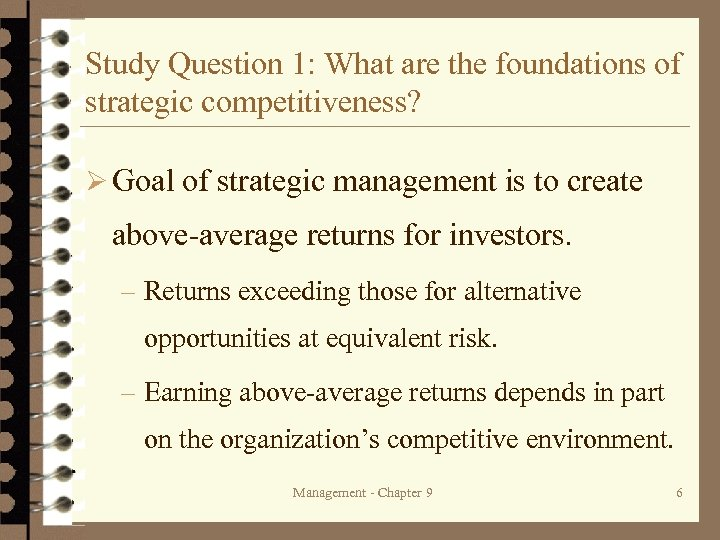 Study Question 1: What are the foundations of strategic competitiveness? Ø Goal of strategic