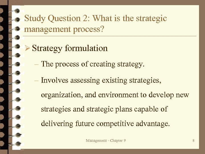 Study Question 2: What is the strategic management process? Ø Strategy formulation – The