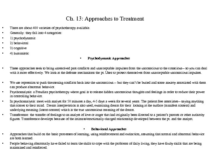 Ch. 13: Approaches to Treatment • • • There about 400 varieties of psychotherapy