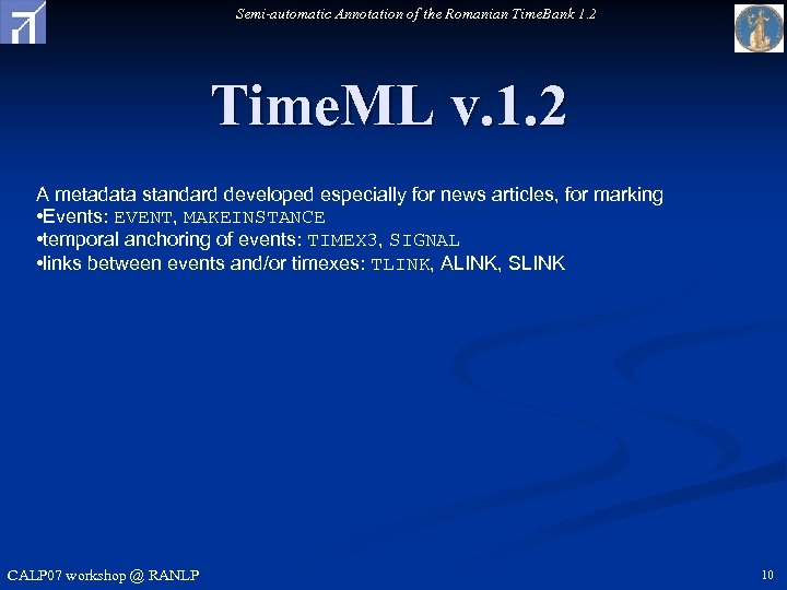 Semi-automatic Annotation of the Romanian Time. Bank 1. 2 Time. ML v. 1. 2