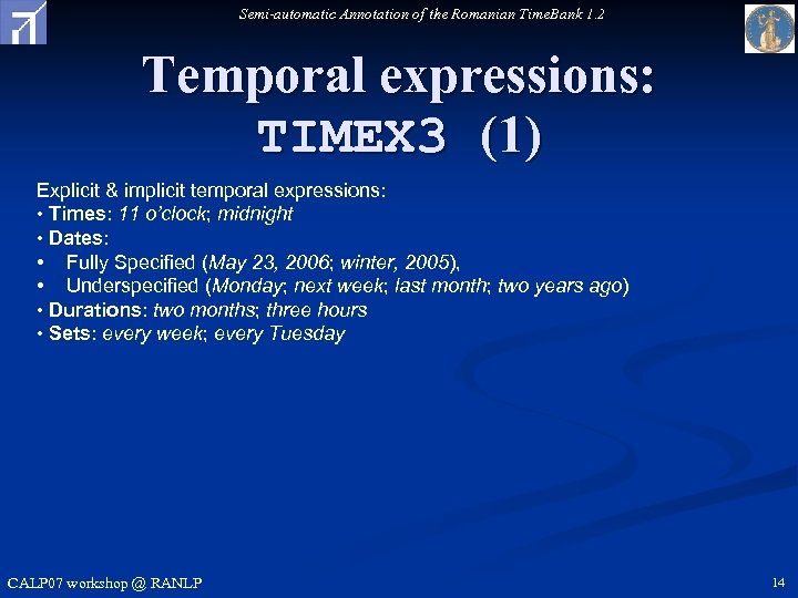 Semi-automatic Annotation of the Romanian Time. Bank 1. 2 Temporal expressions: TIMEX 3 (1)
