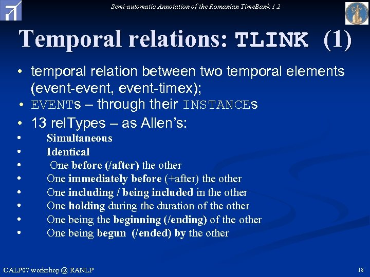 Semi-automatic Annotation of the Romanian Time. Bank 1. 2 Temporal relations: TLINK (1) •