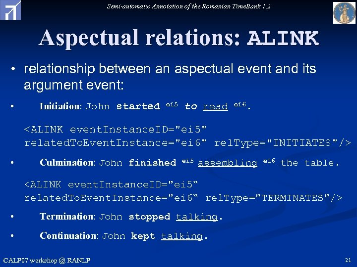 Semi-automatic Annotation of the Romanian Time. Bank 1. 2 Aspectual relations: ALINK • relationship