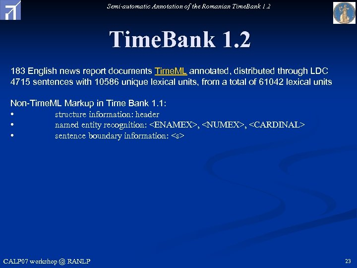 Semi-automatic Annotation of the Romanian Time. Bank 1. 2 183 English news report documents