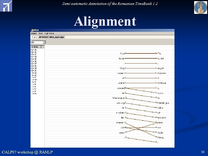 Semi-automatic Annotation of the Romanian Time. Bank 1. 2 Alignment CALP 07 workshop @