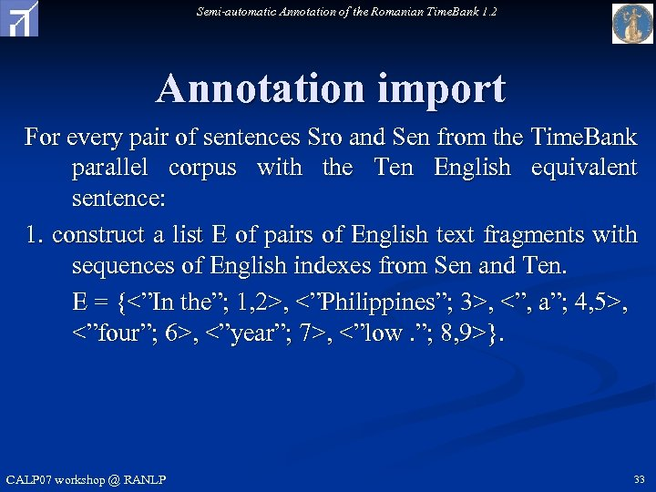 Semi-automatic Annotation of the Romanian Time. Bank 1. 2 Annotation import For every pair