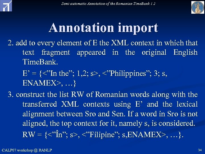 Semi-automatic Annotation of the Romanian Time. Bank 1. 2 Annotation import 2. add to