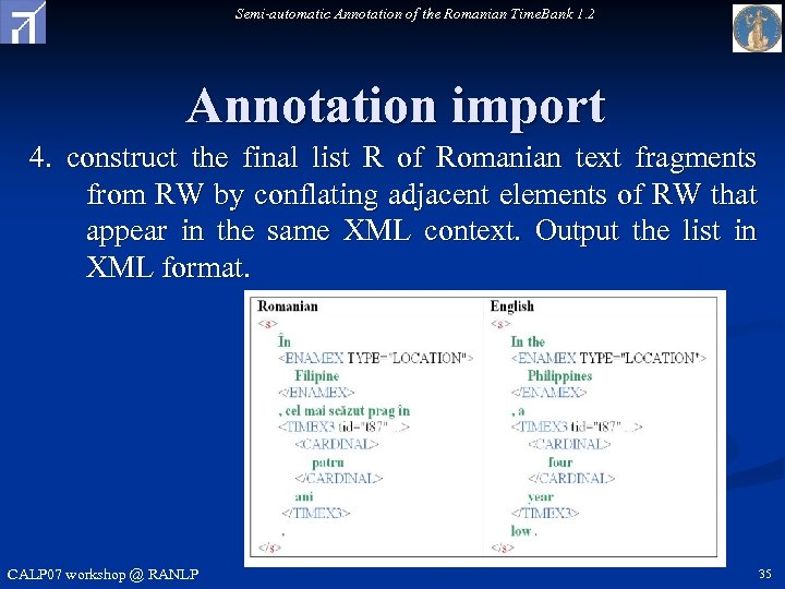 Semi-automatic Annotation of the Romanian Time. Bank 1. 2 Annotation import 4. construct the