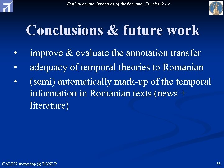 Semi-automatic Annotation of the Romanian Time. Bank 1. 2 Conclusions & future work •