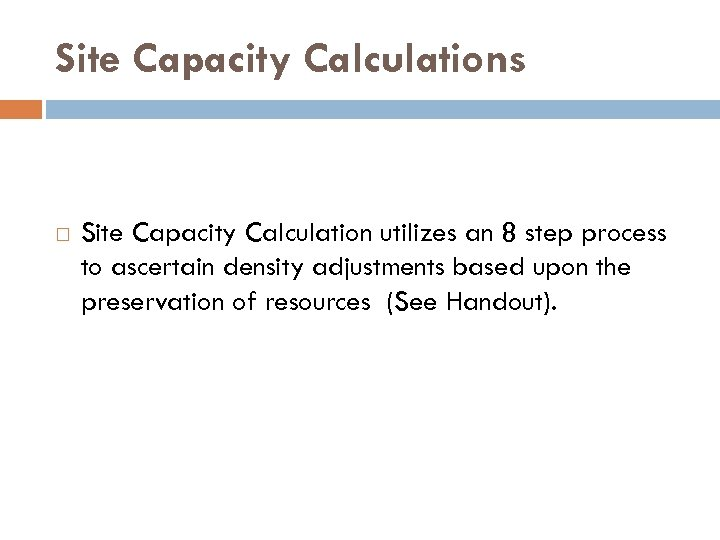 Site Capacity Calculations Site Capacity Calculation utilizes an 8 step process to ascertain density
