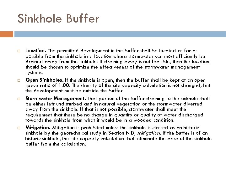 Sinkhole Buffer Location. The permitted development in the buffer shall be located as far