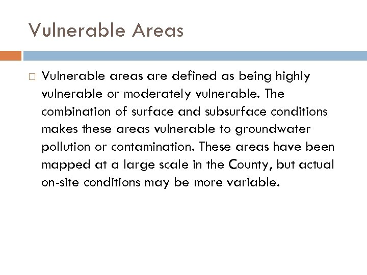 Vulnerable Areas Vulnerable areas are defined as being highly vulnerable or moderately vulnerable. The
