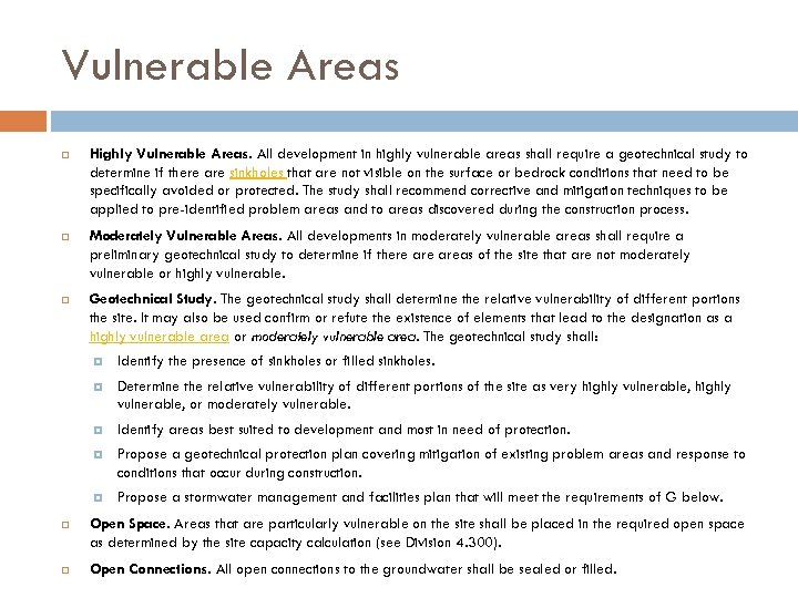 Vulnerable Areas Highly Vulnerable Areas. All development in highly vulnerable areas shall require a