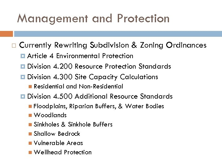 Management and Protection Currently Rewriting Subdivision & Zoning Ordinances Article 4 Environmental Protection Division