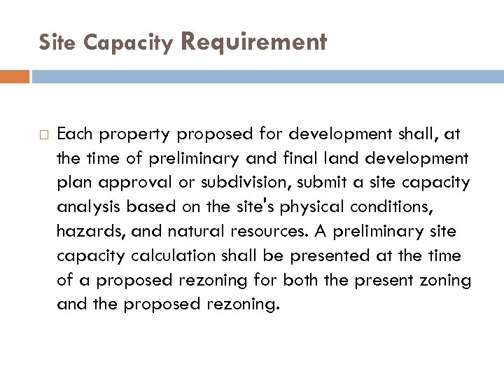 Site Capacity Requirement Each property proposed for development shall, at the time of preliminary