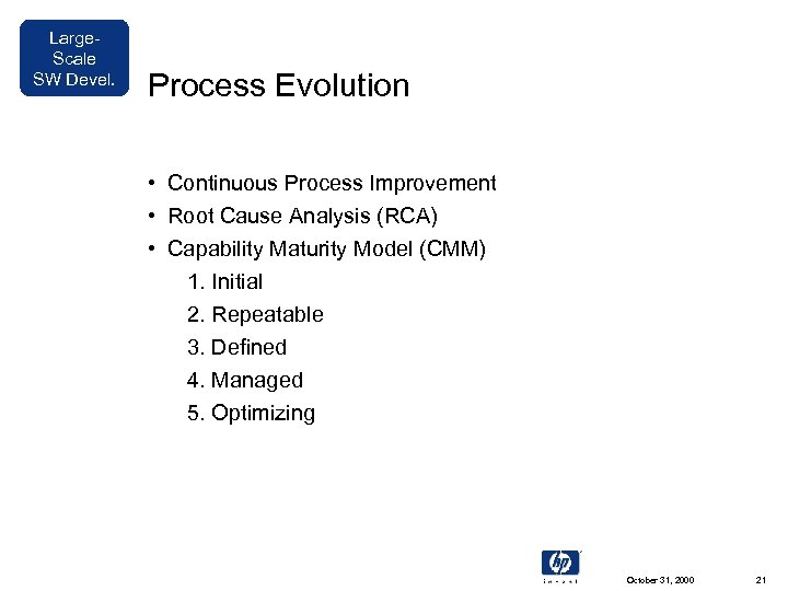 Large. Scale SW Devel. Process Evolution • Continuous Process Improvement • Root Cause Analysis