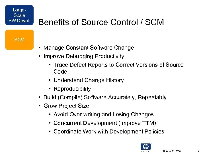 Large. Scale SW Devel. Benefits of Source Control / SCM • Manage Constant Software