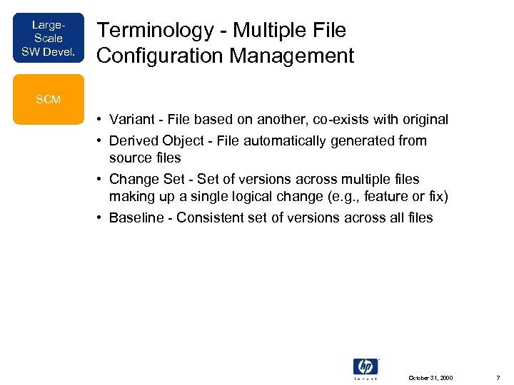 Large. Scale SW Devel. Terminology - Multiple File Configuration Management SCM • Variant -