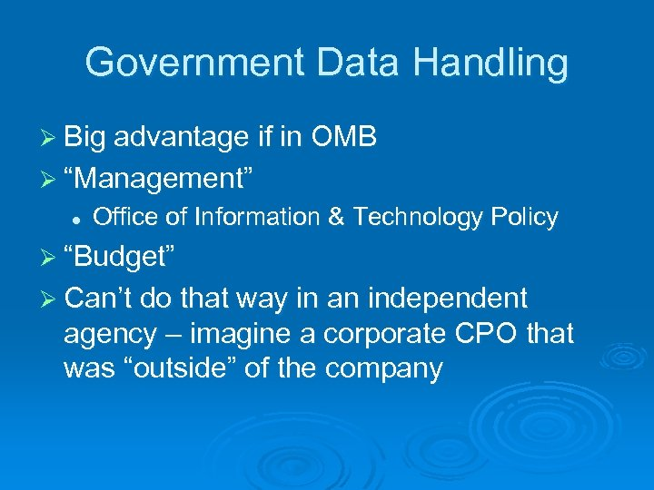 "Government Data Handling Ø Big advantage if in OMB Ø ""Management"" l Office of"