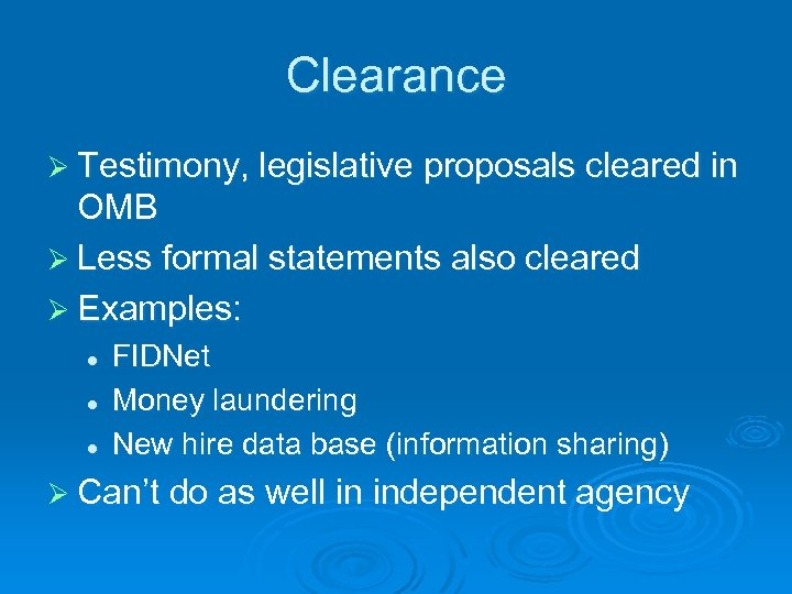 Clearance Ø Testimony, legislative proposals cleared in OMB Ø Less formal statements also cleared