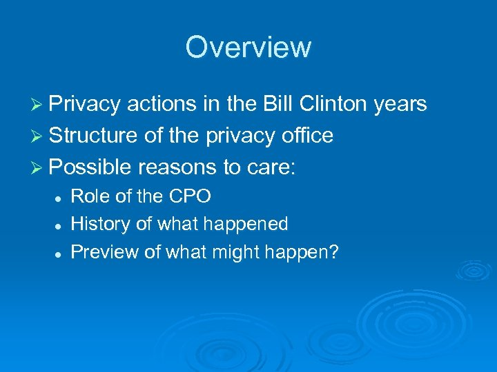 Overview Ø Privacy actions in the Bill Clinton years Ø Structure of the privacy